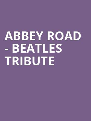Abbey Road - Beatles Tribute at Granada Theater