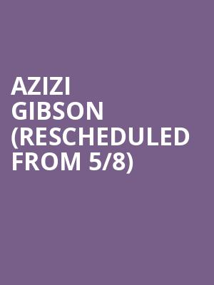 Azizi Gibson (Rescheduled from 5/8) at Club Dada