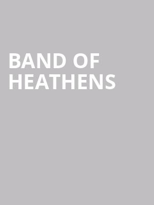 Band of Heathens at The Kessler