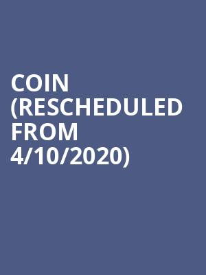COIN (rescheduled from 4/10/2020) at South Side Ballroom