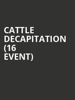 Cattle Decapitation (16+ Event) at Gas Monkey Bar n Grill