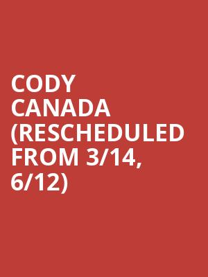 Cody Canada (Rescheduled from 3/14, 6/12) at Granada Theater