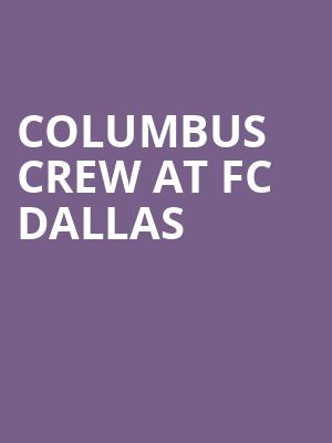 Columbus Crew at FC Dallas at Toyota Stadium