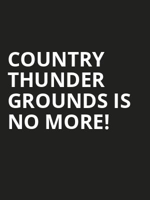 Country Thunder Grounds is no more