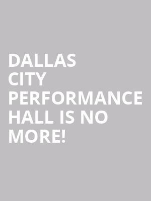 Dallas City Performance Hall is no more