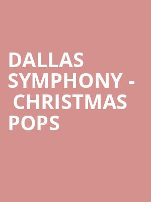 Dallas Symphony - Christmas Pops
