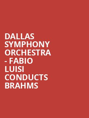 Dallas Symphony Orchestra - Fabio Luisi conducts Brahms at Meyerson Symphony Center