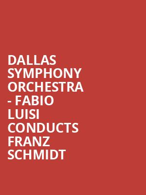 Dallas Symphony Orchestra - Fabio Luisi conducts Franz Schmidt at Meyerson Symphony Center