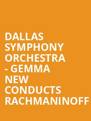 Dallas Symphony Orchestra - Gemma New conducts Rachmaninoff at Meyerson Symphony Center