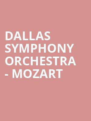 Dallas Symphony Orchestra - Mozart at Meyerson Symphony Center