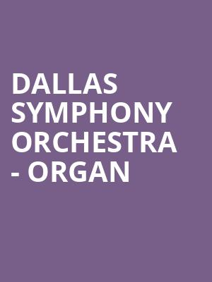Dallas Symphony Orchestra - Organ & Brass Christmas at Meyerson Symphony Center