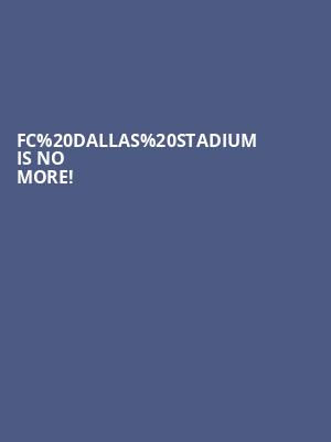FC Dallas Stadium is no more