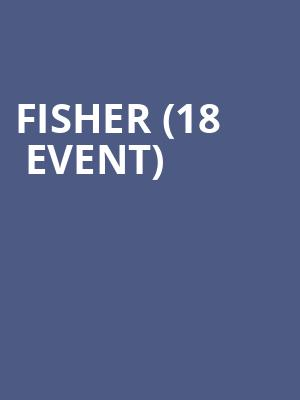 Fisher (18+ Event) at Stereo Live Dallas