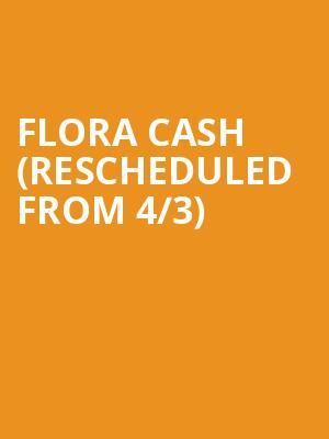 Flora Cash (Rescheduled from 4/3) at Cambridge Room at House of Blues Dallas