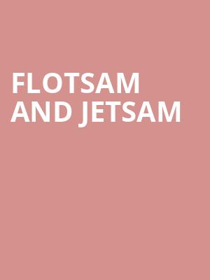 Flotsam and Jetsam at Trees