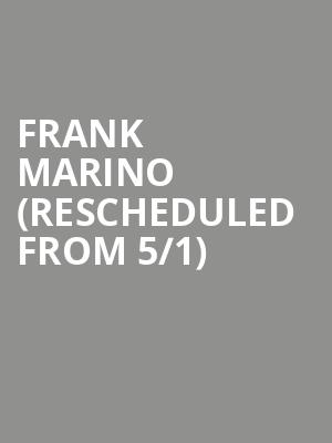 Frank Marino (Rescheduled from 5/1) at Canton Hall
