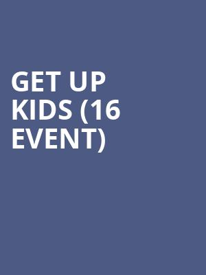 Get Up Kids (16+ Event) at Gas Monkey Bar N' Grill