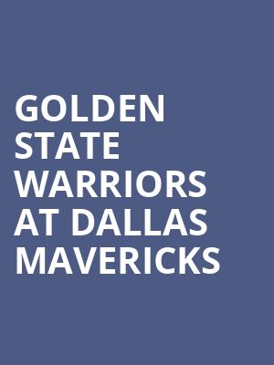Golden State Warriors at Dallas Mavericks at American Airlines Center