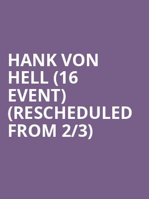 Hank Von Hell (16+ Event) (Rescheduled from 2/3) at Gas Monkey Bar n Grill