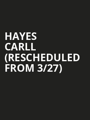 Hayes Carll (Rescheduled from 3/27) at The Kessler