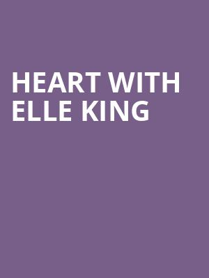 Heart with Elle King at Dos Equis Pavilion