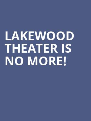 Lakewood Theater is no more