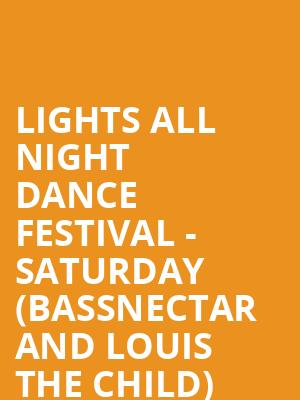 Lights All Night Dance Festival - Saturday (Bassnectar and Louis the Child) (18+ Event) at Dallas Market Hall