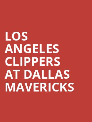 Los Angeles Clippers at Dallas Mavericks at American Airlines Center