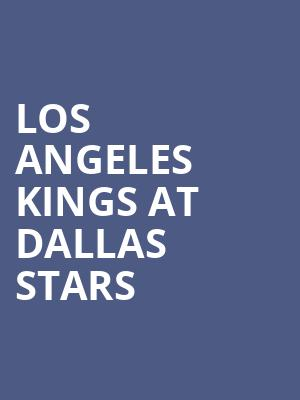Los Angeles Kings at Dallas Stars at American Airlines Center