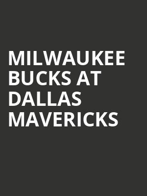 Milwaukee Bucks at Dallas Mavericks at American Airlines Center