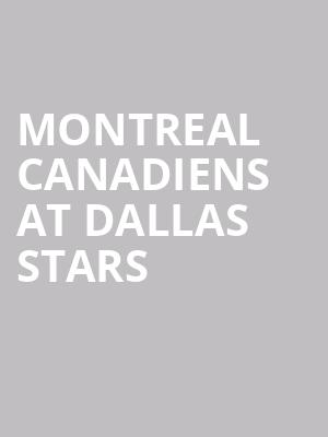 Montreal Canadiens at Dallas Stars at American Airlines Center