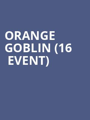 Orange Goblin (16+ Event) at Gas Monkey Bar n Grill