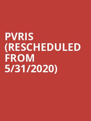 PVRIS (Rescheduled from 5/31/2020) at Canton Hall