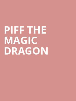 Piff the Magic Dragon at Wyly Theatre