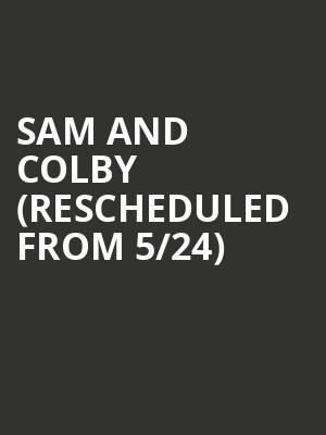 Sam and Colby (Rescheduled from 5/24) at House of Blues