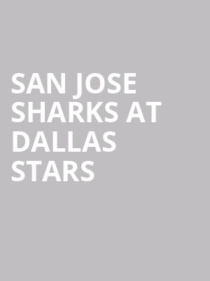 San Jose Sharks at Dallas Stars at American Airlines Center