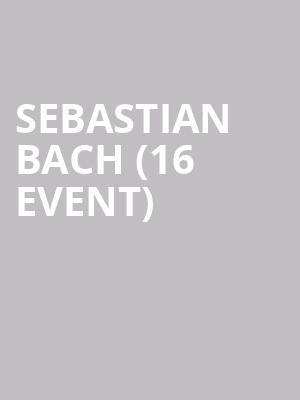 Sebastian Bach (16+ Event) at Gas Monkey Bar N' Grill