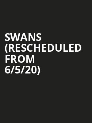 Swans (Rescheduled from 6/5/20) at Granada Theater