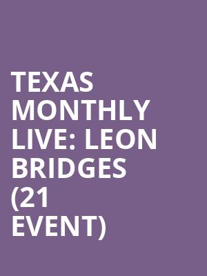 Texas Monthly Live: Leon Bridges (21+ Event) at The Bomb Factory