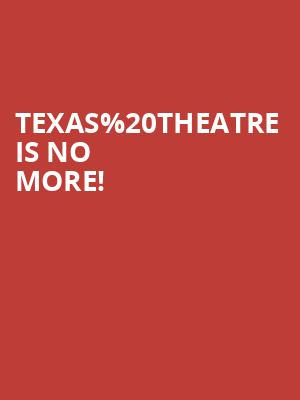 Texas Theatre is no more