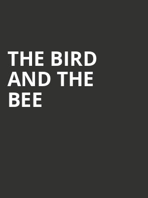 The Bird and the Bee at Trees