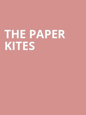 The Paper Kites at The Kessler