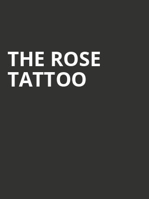 The Rose Tattoo at Trees
