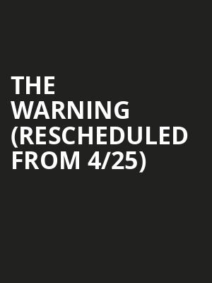 The Warning (Rescheduled from 4/25) at Club Dada