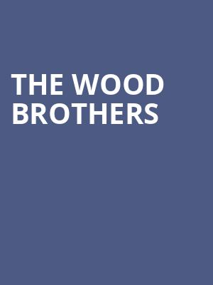 The Wood Brothers at The Kessler