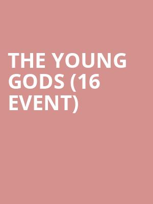 The Young Gods (16+ Event) at Gas Monkey Bar N' Grill