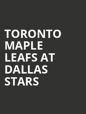 Toronto Maple Leafs at Dallas Stars at American Airlines Center