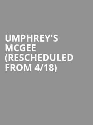 Umphrey's McGee (Rescheduled from 4/18) at House of Blues