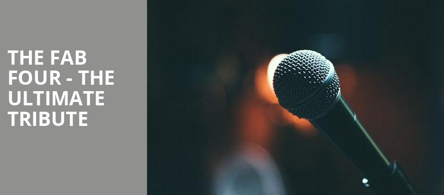 The Fab Four The Ultimate Tribute, Majestic Theater, Dallas
