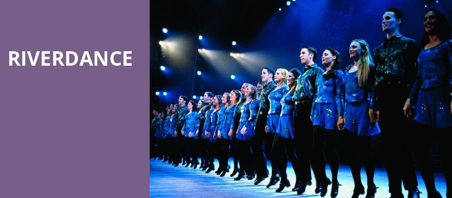 Riverdance, Winspear Opera House, Dallas